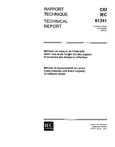 IEC/TR 61341 Ed. 1.0 b:1994, Method of measurement of centre beam intensity and beam angle(s) of reflector ()
