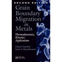 Grain Boundary Migration in Metals: Thermodynamics, Kinetics, and Applications (Materials Science & Technology)