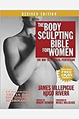 The Body Sculpting Bible for Women, Revised Edition: The Way to Physical Perfection by James Villepigue, Hugo Rivera, Nicole Rollolazo (Foreword by), Robert Kennedy (Preface by) Unknown Binding