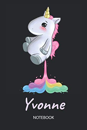 Yvonne - Notebook: Blank Ruled Personalized & Customized Name Rainbow Farting Unicorn School Notebook Journal for Girls & Women. Funny Unicorn Desk ... Birthday & Christmas Gift for Women.