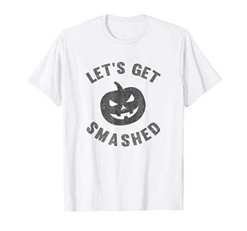 Funny LET'S GET SMASHED Halloween Party Pumpkin T-Shirt for $<!--$14.99-->