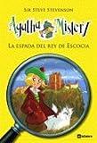 La Espada Del Rey De Escocia (Agatha Mistery)