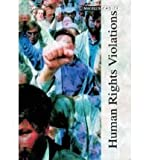 Human Rights Violations, Volume 1, Charles F. Bahmueller, 1587650908