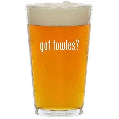 got towles? - Glass 16oz Beer Pint