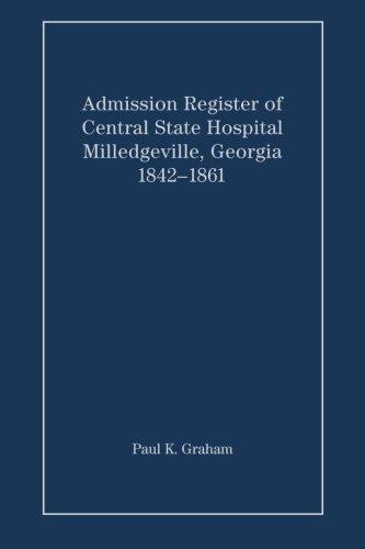 Admission Register of Central State Hospital, Milledgeville, Georgia, 1842-1861