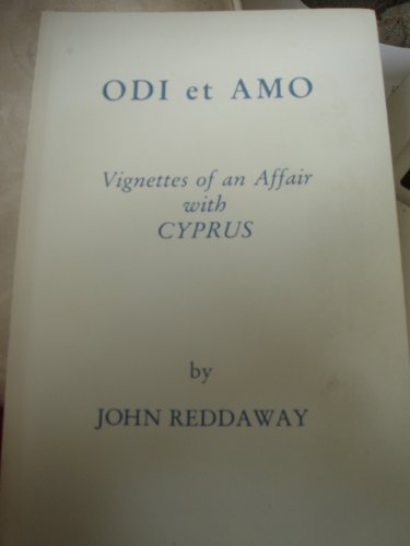 Odi et amo: Vignettes of an affair with Cyprus John Reddaway