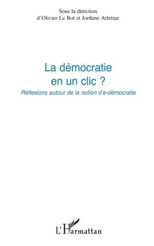 La démocratie en un clic ?: Réflexions autour de la notion d'e-démocratie (French Edition) pdf epub