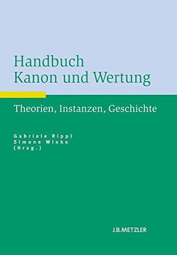 Handbuch Kanon und Wertung: Theorien, Instanzen, Geschichte