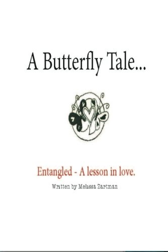 Download A Butterfly Tale: Entangled A lesson in Love and Letting Go (Mabels Fables) (Volume 1) pdf epub