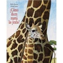 Librarika: Como dicen mama las jirafas?/ How do Giraffes Say