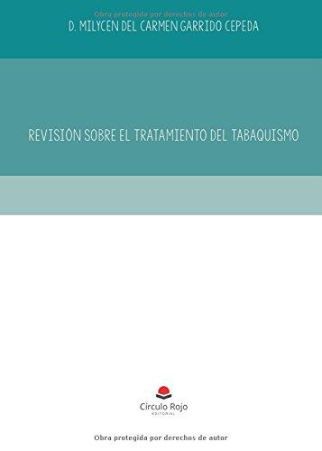 REVISION SOBRE EL TRATAMIENTO DEL TABAQUISMO (Spanish Edition) [Milycen Del Carmen Garrido] (Tapa Blanda)