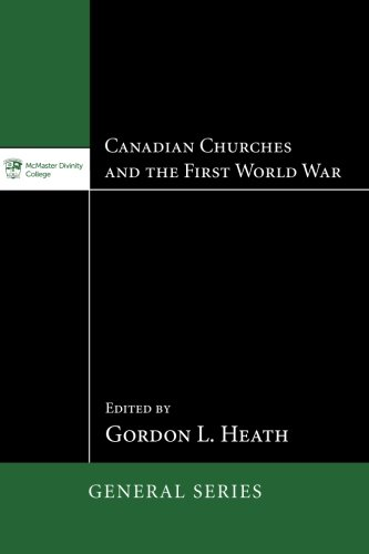 Download Canadian Churches and the First World War: (Mcmaster Divinity College Press General) PDF
