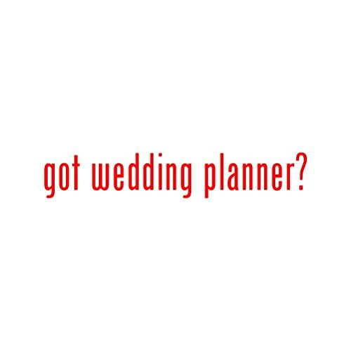 Got wedding planner ? Sticker - Decal - Die Cut - Red