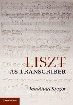 Liszt as Transcriber by Kregor Jonathan