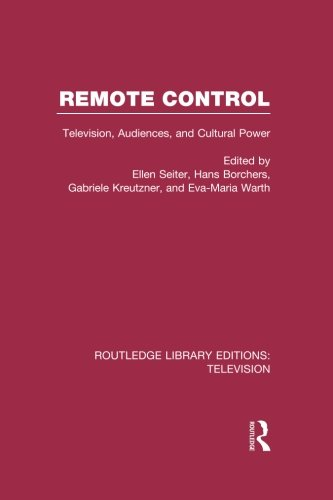 Remote Control: Television, Audiences, and Cultural Power (Routledge Library Editions: Television)