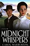 Midnight Whispers : A Novel, Warburton, Carol, 1598113704