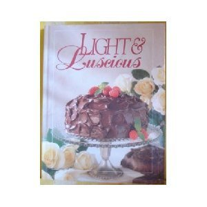 Light and Luscious Cookbook (Today's Gourmet) (Party Stuff Online)
