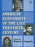American Economists of the Late Twentieth Century, , 1852788763