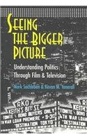 Download Seeing the Bigger Picture: Understanding Politics Through Film and Television- Second Printing (Politics, Media, and Popular Culture) pdf epub