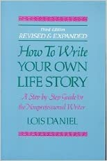 How To Write Your Own Life Story Lois Daniel one the
