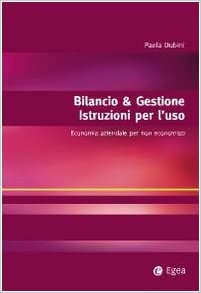 Book Bilancio & gestione. Istruzioni per l'uso. Economia aziendale per non economisti