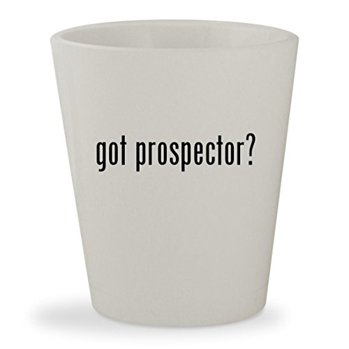 got prospector? - White Ceramic 1.5oz Shot (Toy Story Prospector Costume)