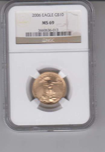 Ten Dollar Gold Coins - 2006 1/4 OZ. Gold American Eagle Coin Certified $10 Ten Dollars MS69 NGC
