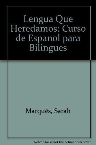 LA Lengua Que Heredamos: Curso De Espanol Para Bilingues (English and Spanish Edition)