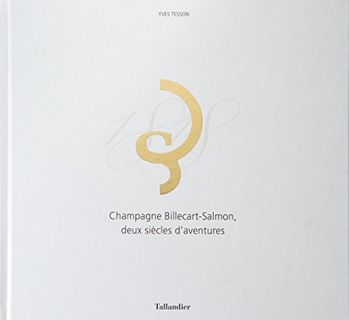 - Champagne Billecart-Salmon : Deux siècles d'aventures