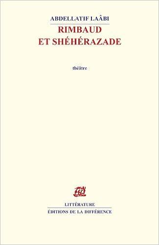 Téléchargement gratuit d'ebooks en ligne Rimbaud et Shéhérazade by Abdellatif Laâbi in French PDF DJVU FB2