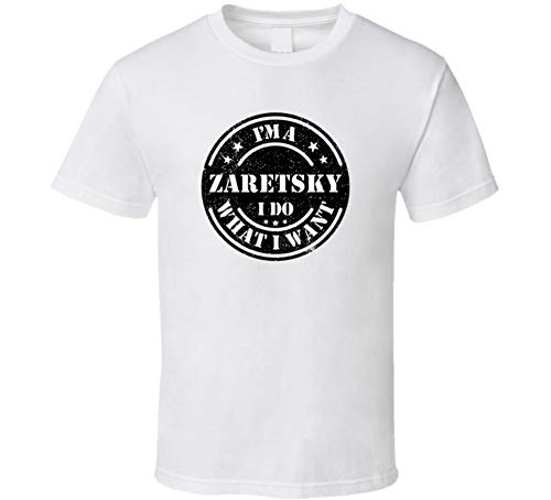 Used, I'm a Zaretsky I Do What I Want Tee Funny Last Name for sale  Delivered anywhere in USA