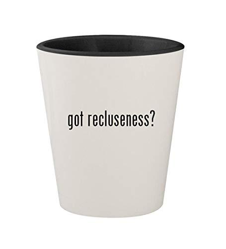 got recluseness? - Ceramic White Outer & Black Inner 1.5oz Shot Glass