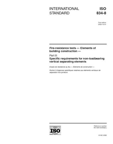 ISO 834-8:2002, Fire-resistance tests - Elements of building construction - Part 8: Specific requirements for non-loadbearing vertical separating elements PDF