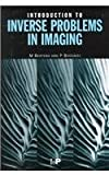 Introduction to Inverse Problems in Imaging, Bertero, M. and Boccacci, P., 0750304391