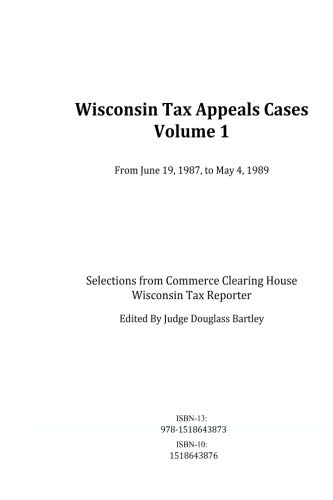 Read Online Wisconsin Tax Appeals Cases: From June 19, 1987, to March 7, 1989 (Volume 1) PDF