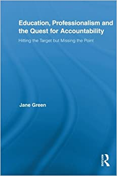 Education, Professionalism, and the Quest for Accountability Routledge International Studies in the Philosophy of Education
