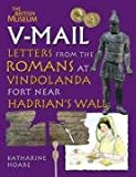 V-Mail: Letters from the Romans at Vindolanda Fort Near Hadrian's Wall by Katharine Hoare front cover