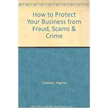 How to Protect Your Business from Fraud, Scams, & Crime