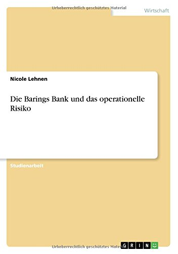 Barings Bank - Die Barings Bank Und Das Operationelle Risiko (German Edition)