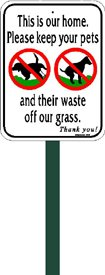 Small, Discreet, Polite, This is Our Home, NO Poop, NO Pee, Aluminum Sign, Comes Attached to an 12