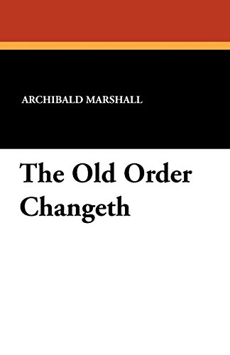 The Old Order Changeth