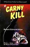 Carny Kill, Robert E. Alter, 0887390080