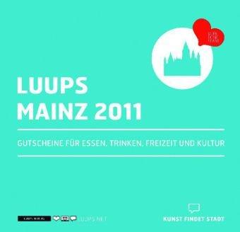 LUUPS - Mainz 10: Gutscheine für Essen, Trinken, Freizeit und Kultur