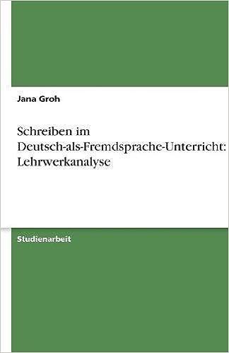 Schreiben im Deutsch-als-Fremdsprache-Unterricht: Lehrwerkanalyse ...