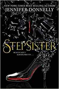 (Stepsister-[by Jennifer Donnelly] - [Hardcover] :: Best Sold Book in - Children's Stepfamilies)