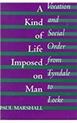 A Kind of Life Imposed on Man: Vocation and Social Order from Tyndale to Locke