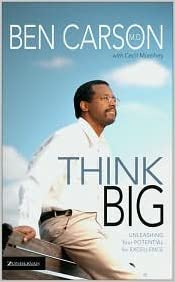 Think Big: Unleashing Your Potential for Excellence by Ben Carson ...