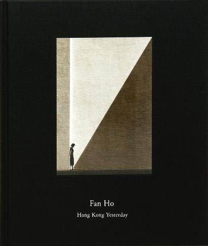 Fan Ho: Hong Kong Yesterday