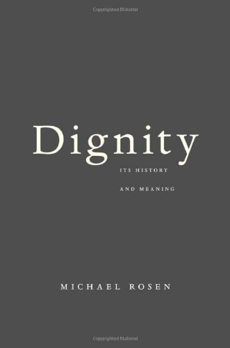 Dignity: Its History and Meaning