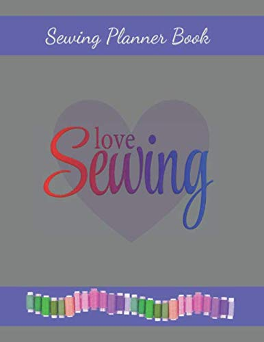 Sewing Planner Book: Use this notebook to write down sewing project ideas, notions needed AND step-by-step directions for a DIY sewing project for household or